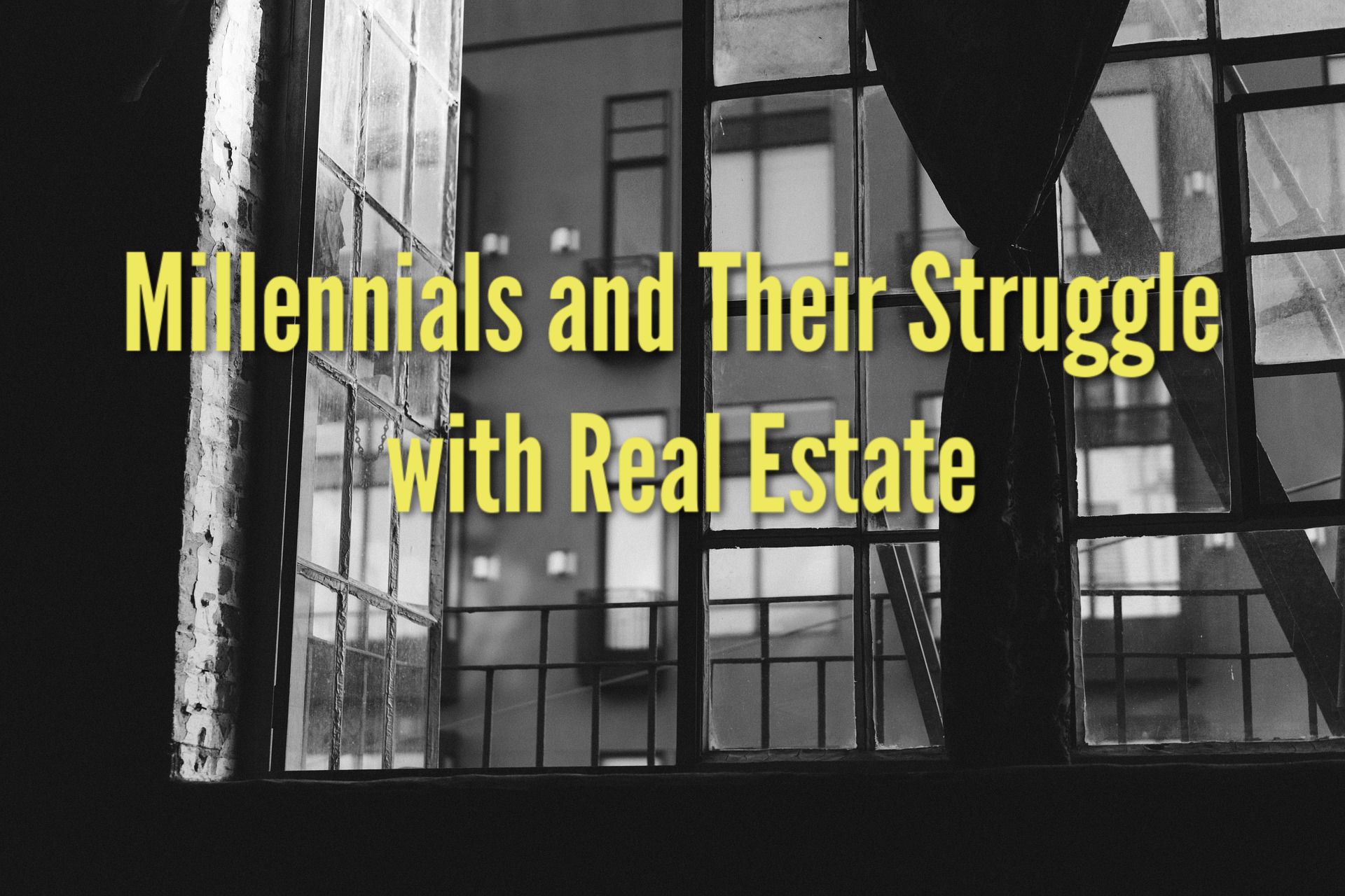 Millennials and Their Struggle with Real Estate