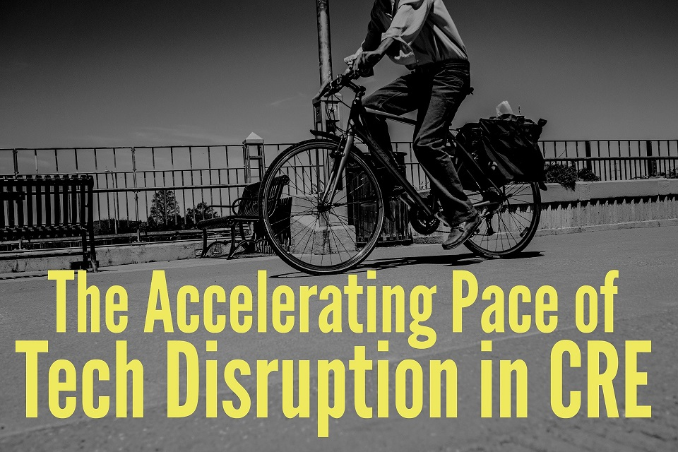 The Accelerating Pace of Tech Disruption in CRE