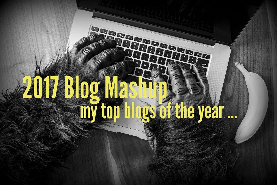 2017 Blog Mashup: My 8 Best Articles of the Year