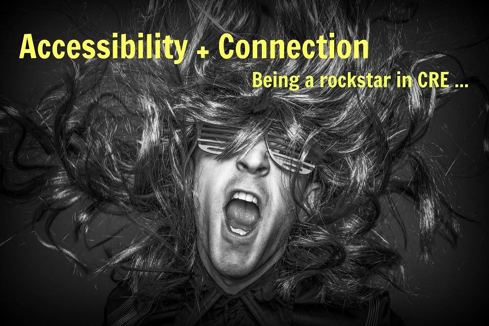 Accessibility and Connection: Being a Rockstar in CRE