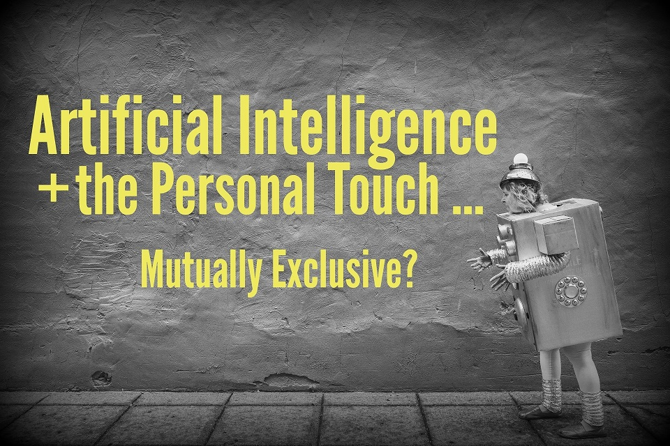 Artificial Intelligence and the Personal Touch: Mutually Exclusive?