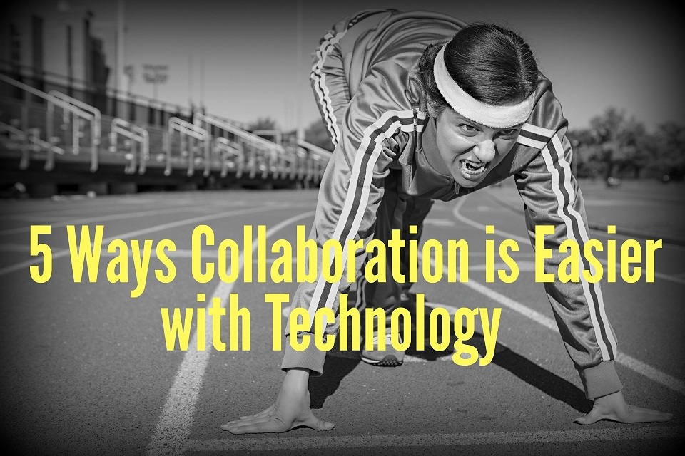 5 Ways Collaboration is Easier with Technology