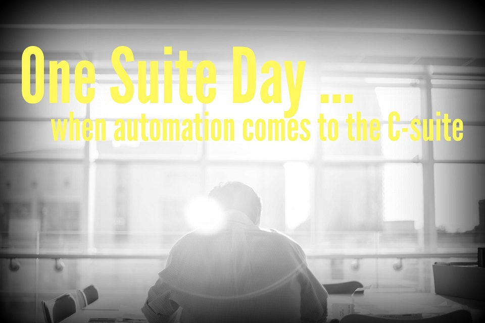 One Suite Day: When Automation Comes to the C-Suite