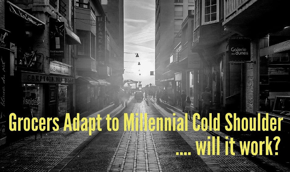 Grocers Adapt to Millennial Cold Shoulder: Will it Work?
