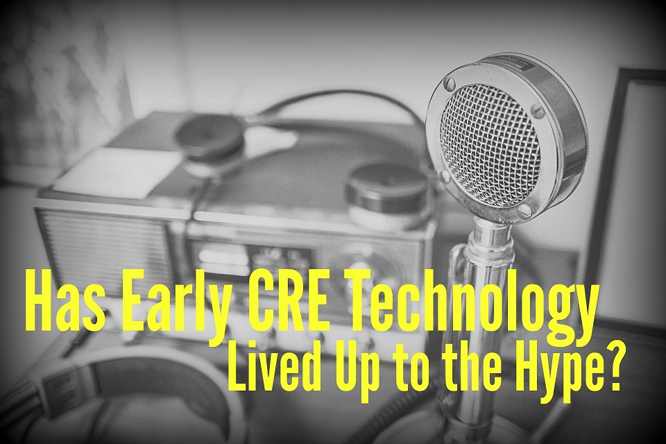 Has Early CRE Technology Lived Up to the Hype?