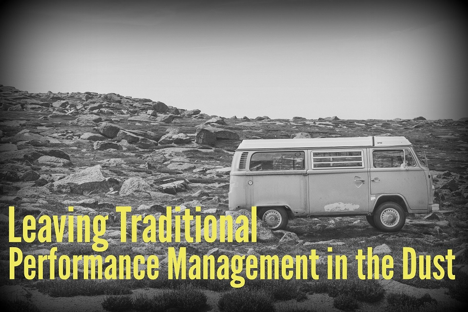 Leaving Traditional Performance Management in the Dust