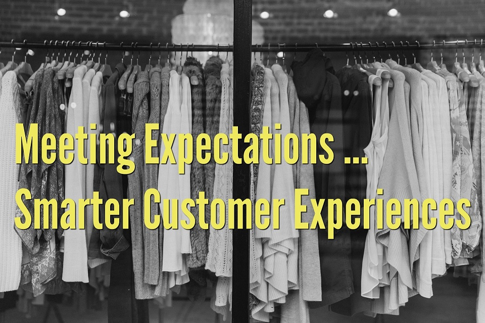 Meeting Expectations: Smarter Customer Experiences