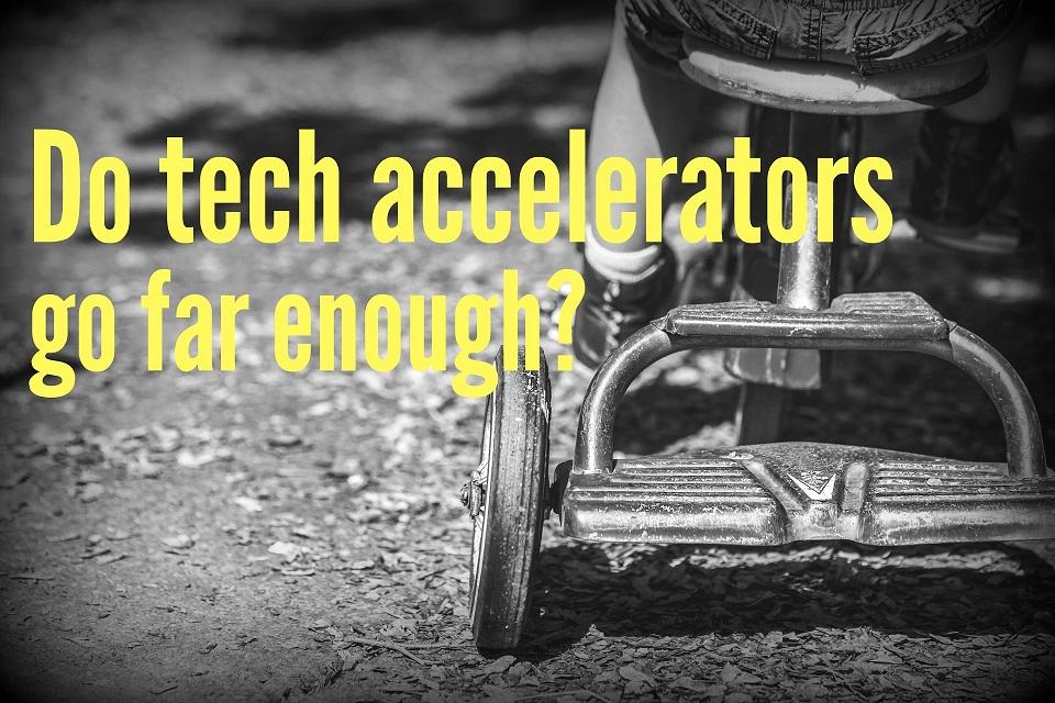 Do Tech Accelerators Go Far Enough?