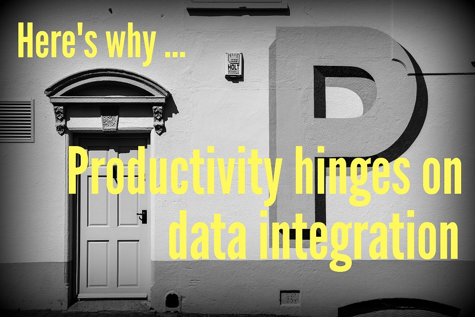 Here's Why Productivity Hinges on Data Integration