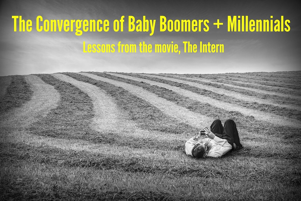 The Convergence of Baby Boomers and Millennials: Lessons From the Movie, The Intern