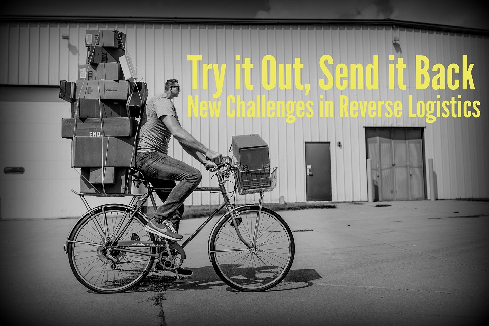 Try it Out, Send it Back: New Challenges in Reverse Logistics