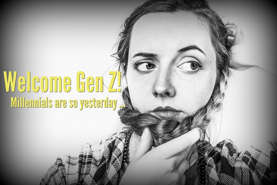 Welcome Gen Z! Millennials are so Yesterday