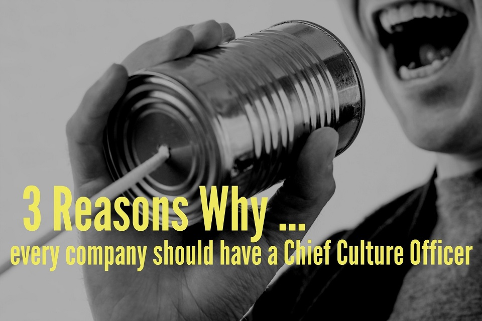 3 Reasons Why Every Company Should Have a Chief Culture Officer