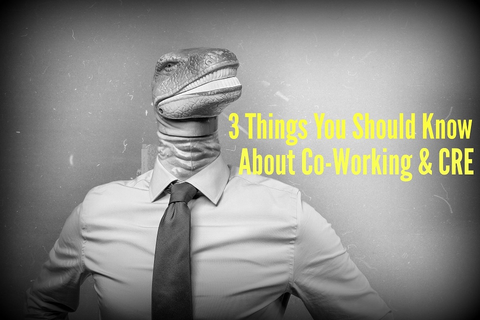 3 Things You Should Know About Co-Working and CRE