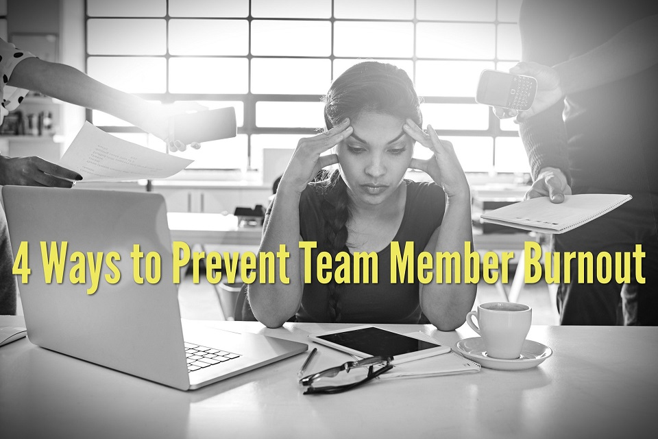 4 Ways to Prevent Team Member Burnout