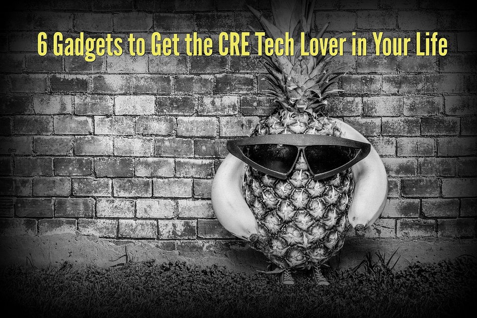 6 Gadgets to Get the CRE Tech Lover in Your Life