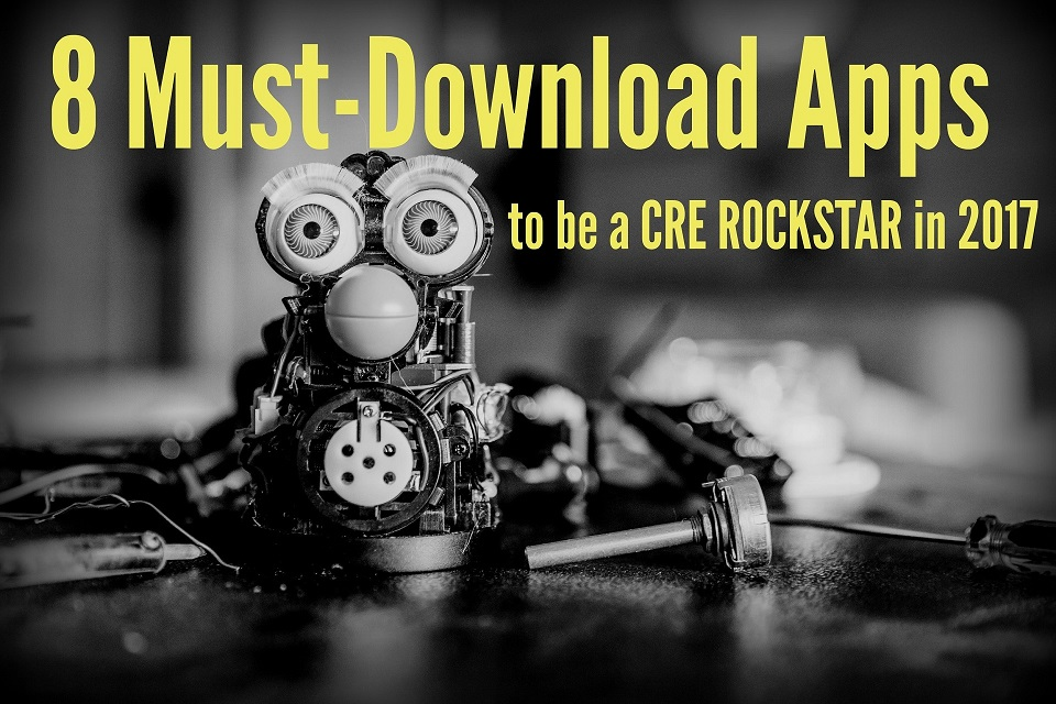 8 Must-Download Apps to be a CRE Rockstar in 2017