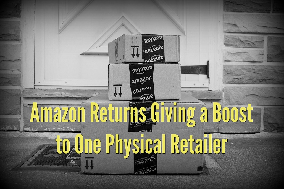 Amazon Returns Giving a Boost to One Physical Retailer
