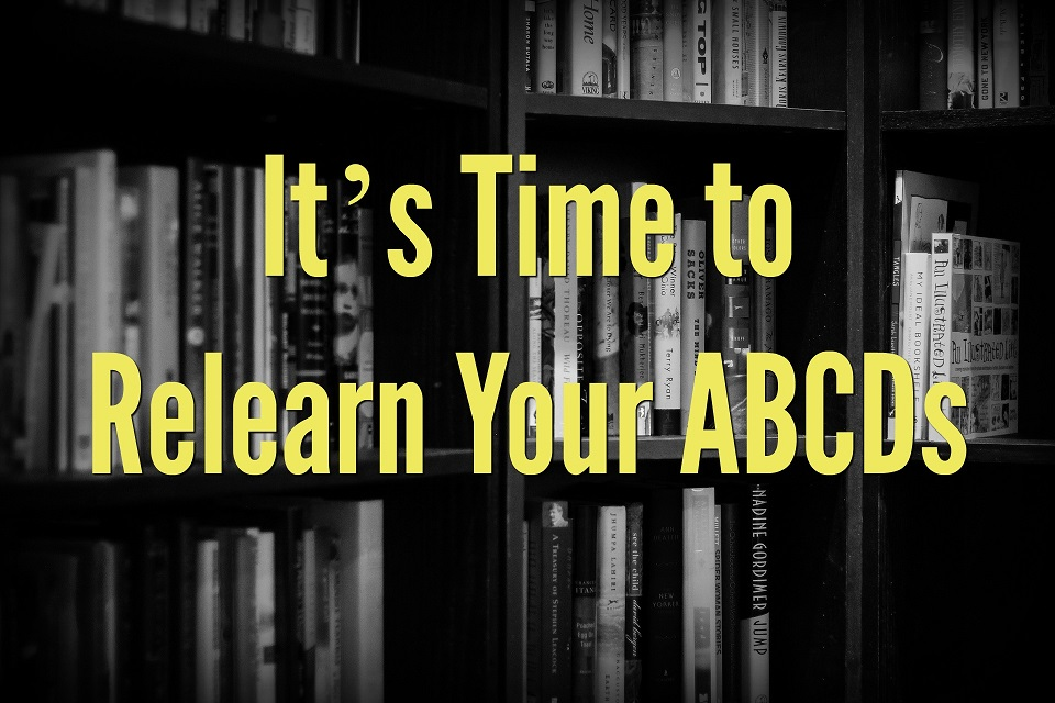 It's Time to Relearn Your ABCDs