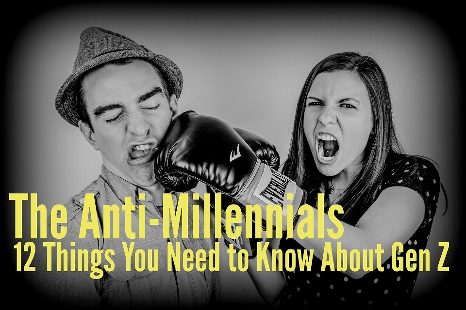The Anti-Millennials: 12 Things You Need to Know About Gen Z