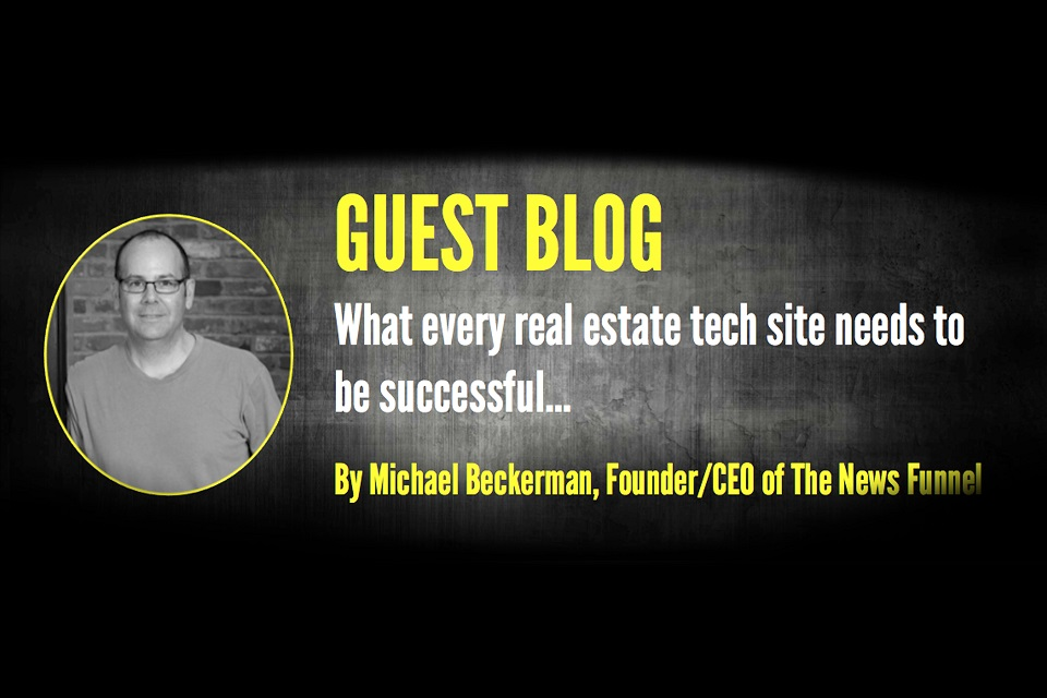 What every real estate tech site needs to be successful…