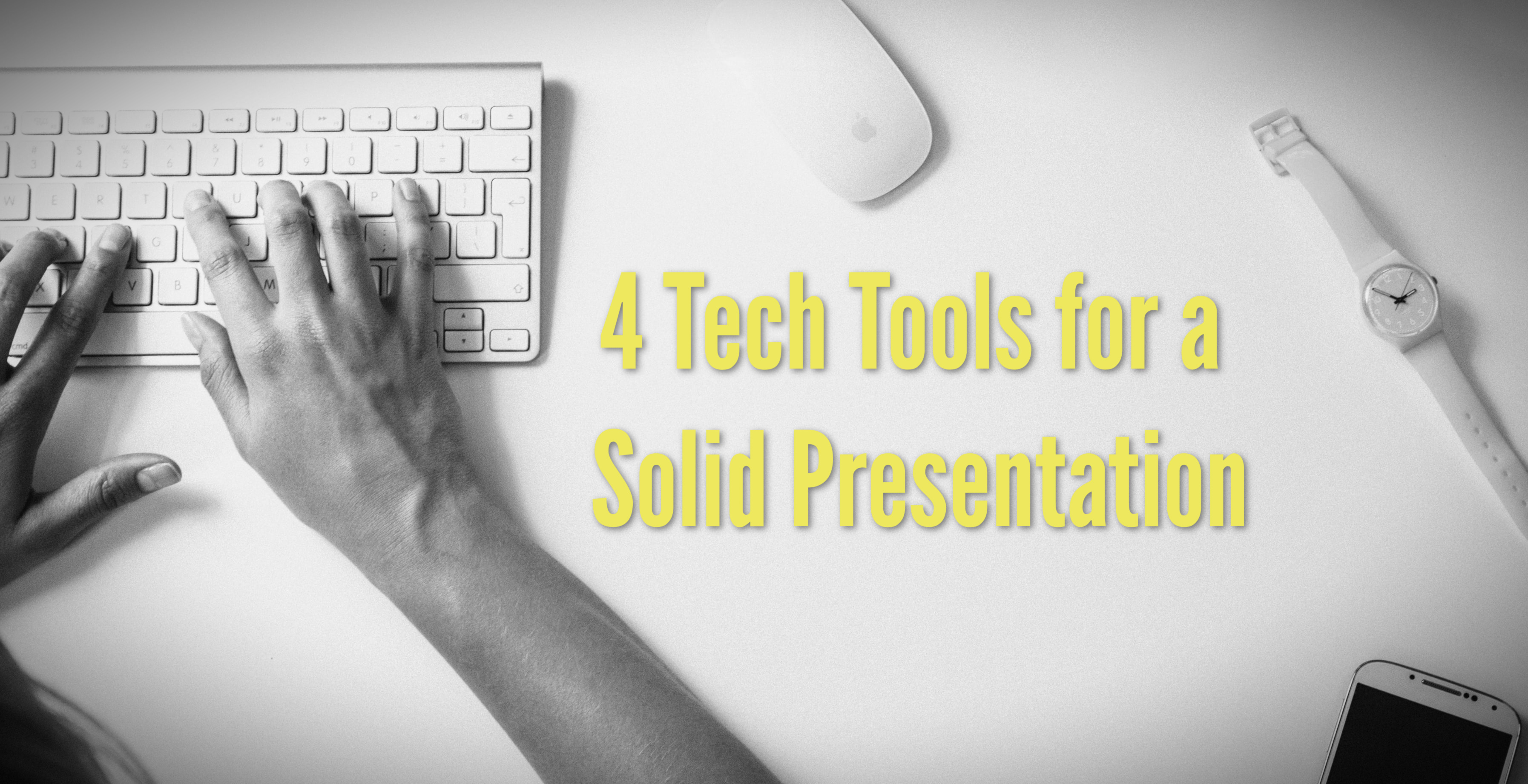 4 Tech Tools for a Solid Presentation