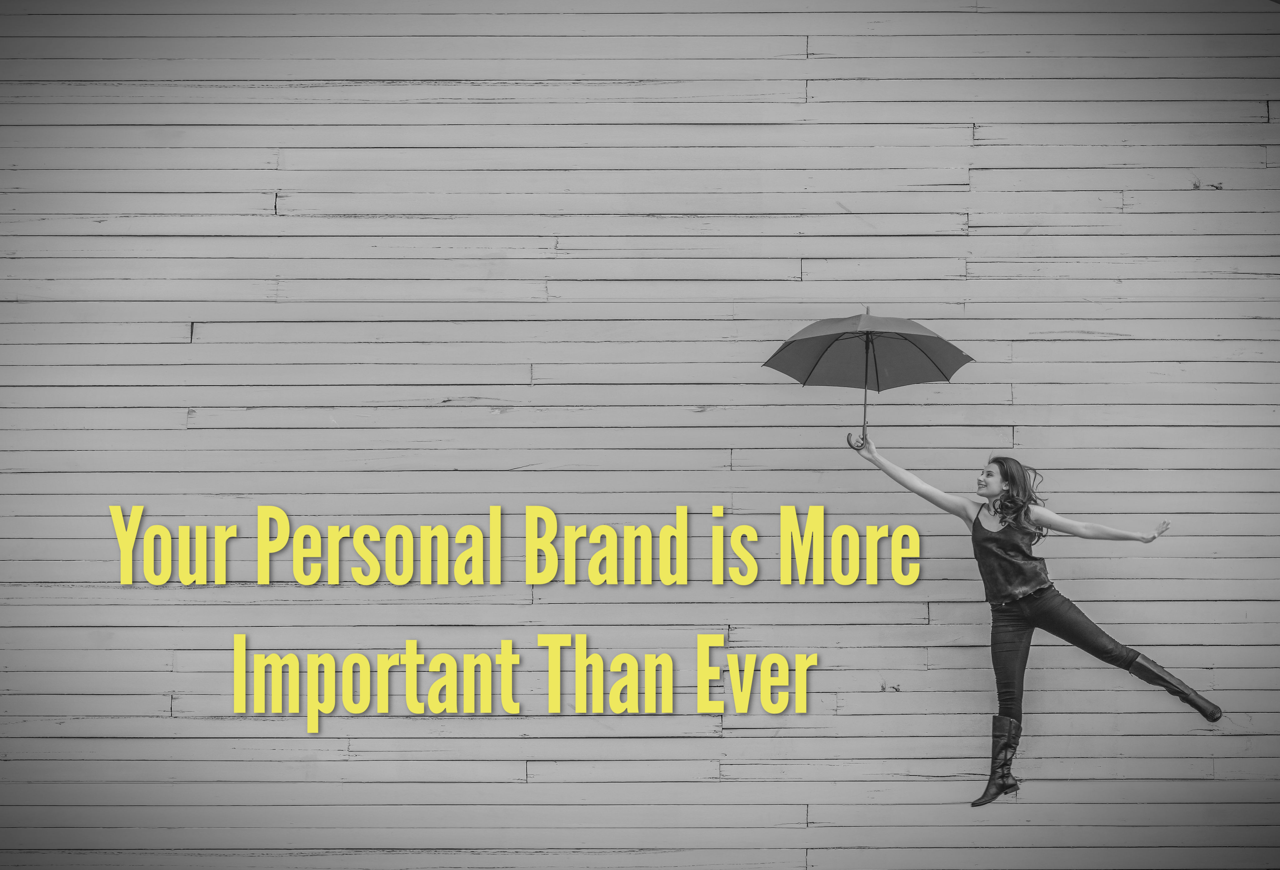 Your Personal Brand is More Important Than Ever