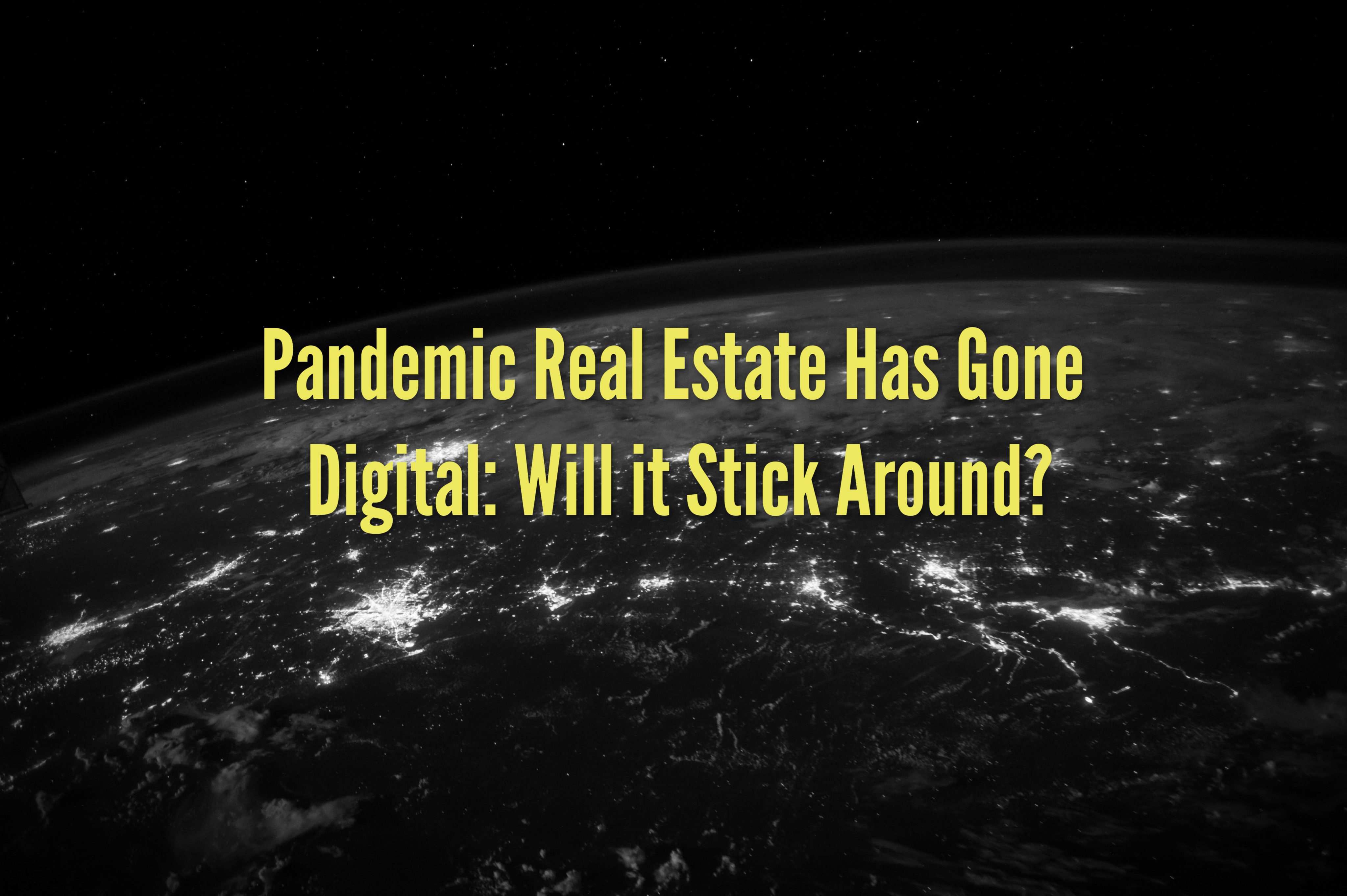 Pandemic Real Estate Has Gone Digital: Will it Stick Around?