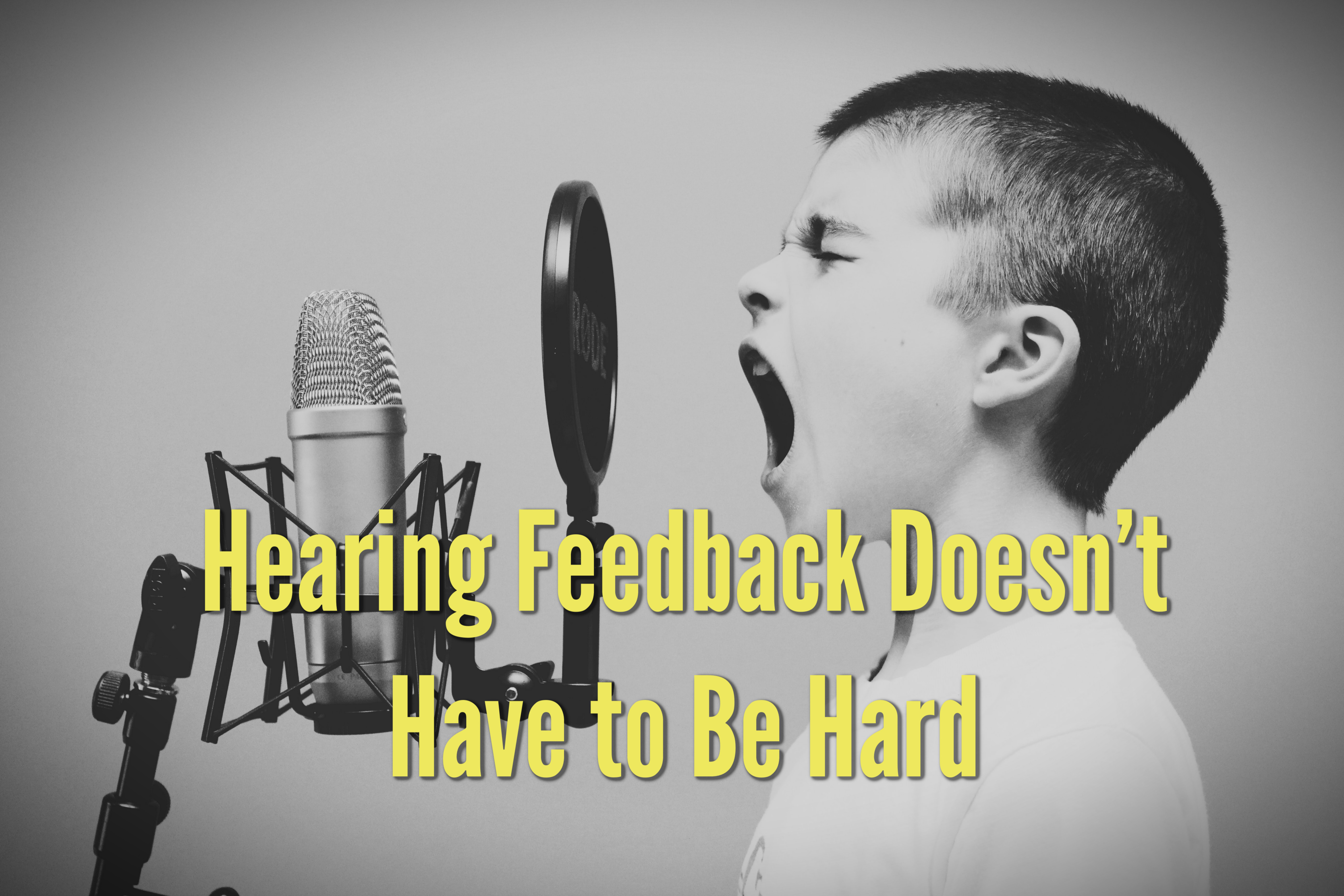 Hearing Feedback Doesn't Have to Be Hard