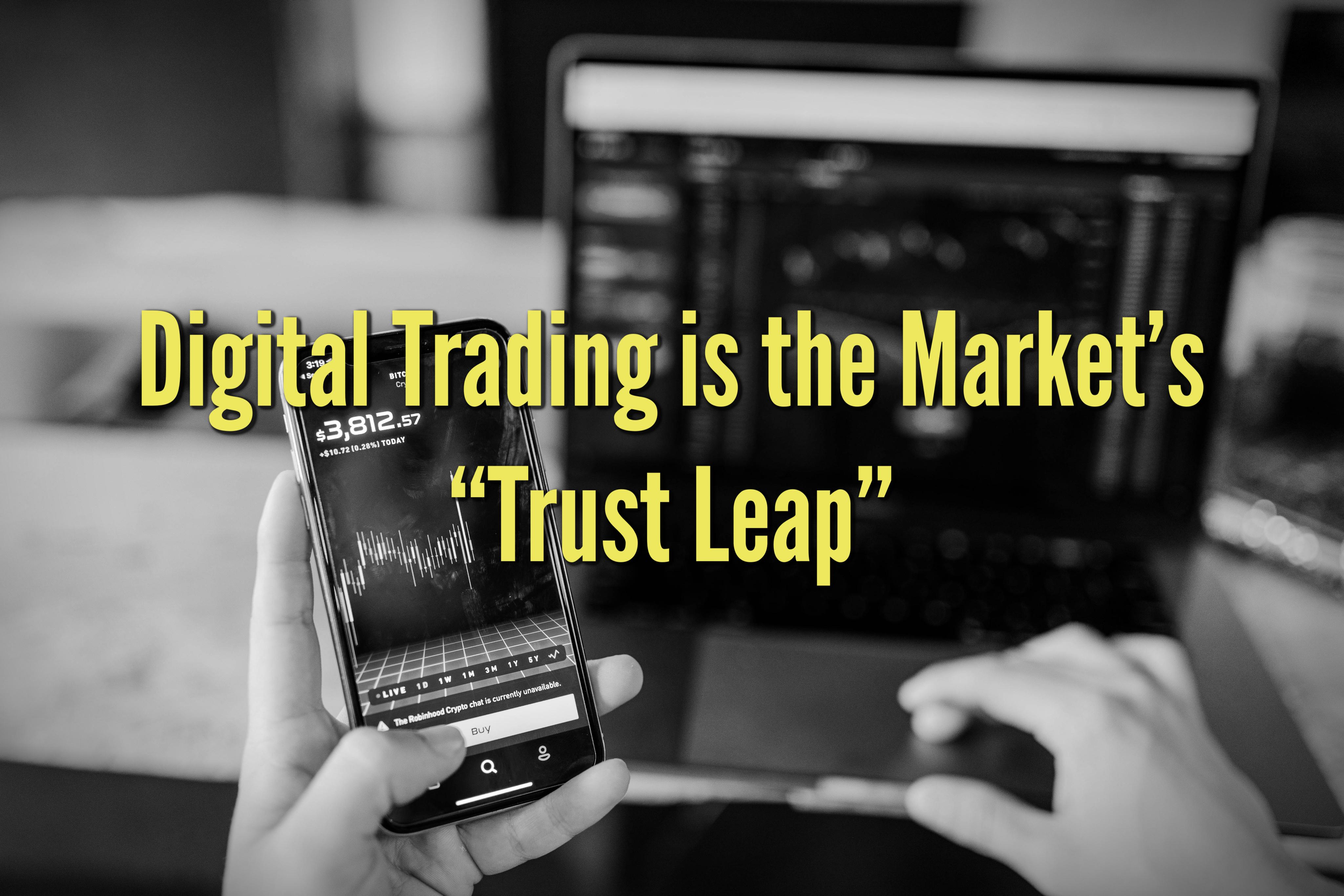 "Digital Trading is the Market's ""Trust Leap"""