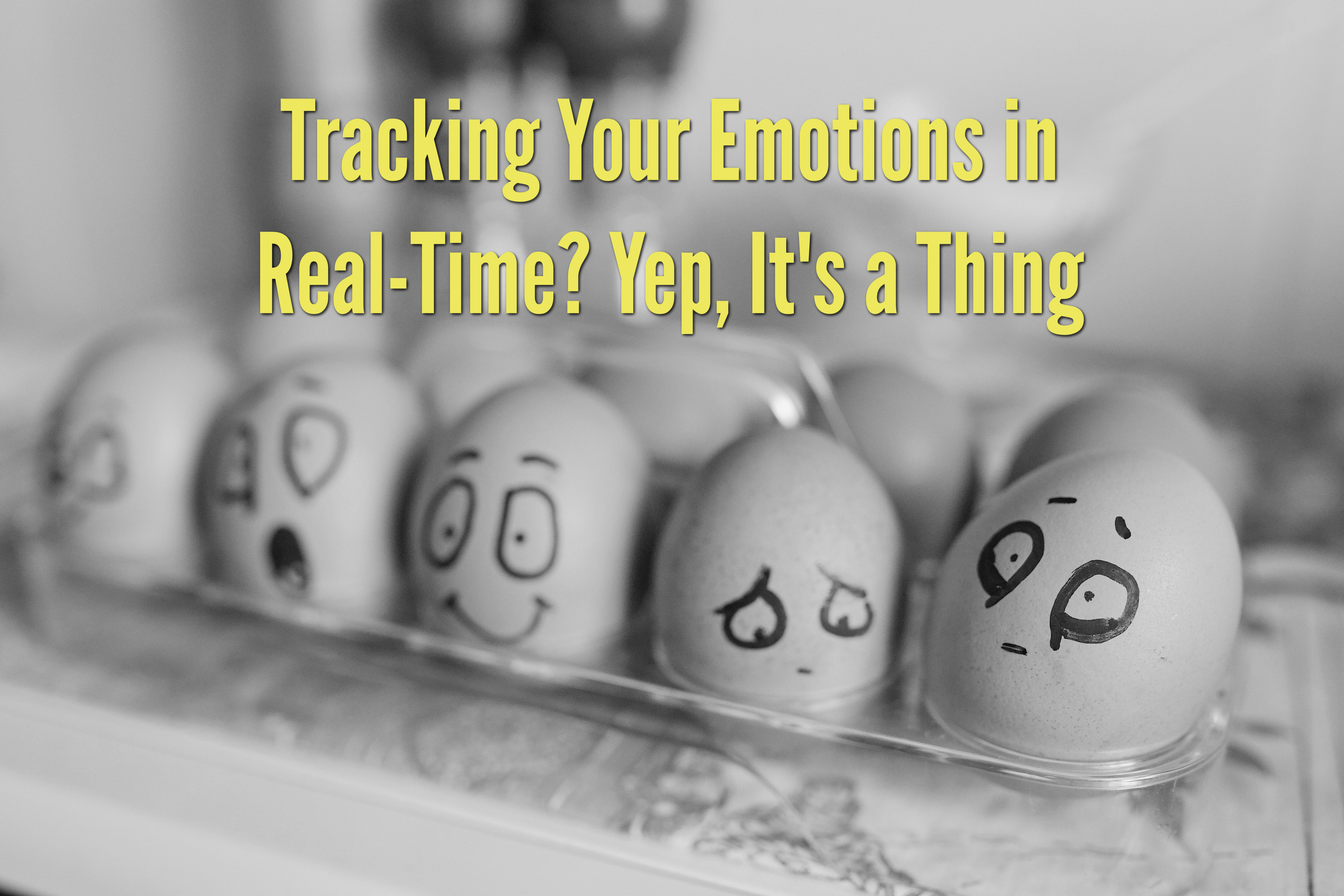 Tracking Your Emotions in Real-Time? Yep, It's a Thing