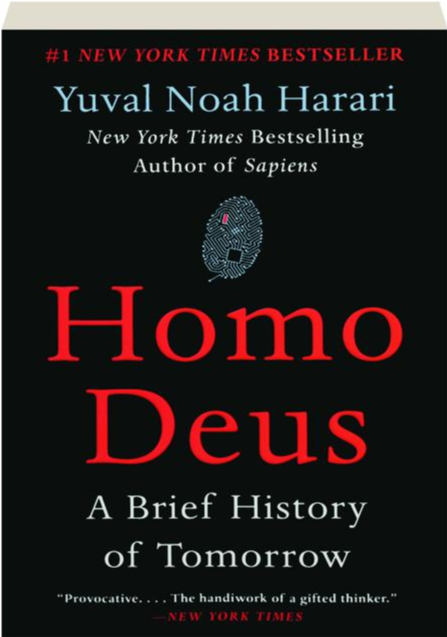 Homo Deus: by Yuval Noah Harari