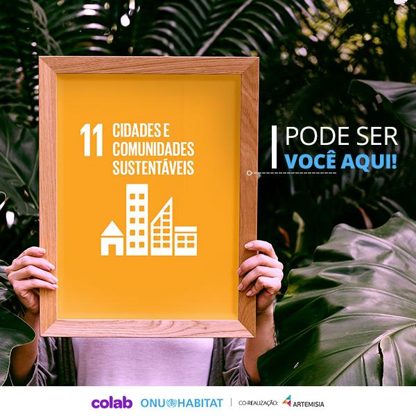 """Quadro da ODS Cidades e comunidades sustentáveis com a frase """"pode seer você aqui"""""""