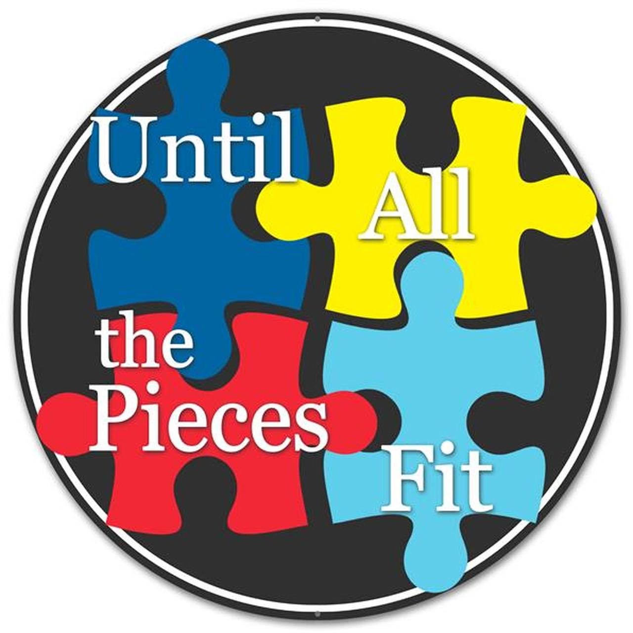 puzzle piece photo that says Until All the Pieces Fit