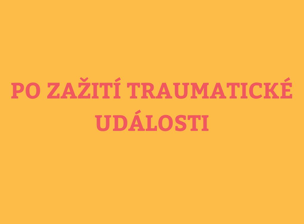 Co dělat po zažití traumatické události?