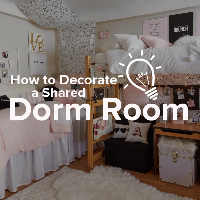 How To Decorate A Shared Dorm Room