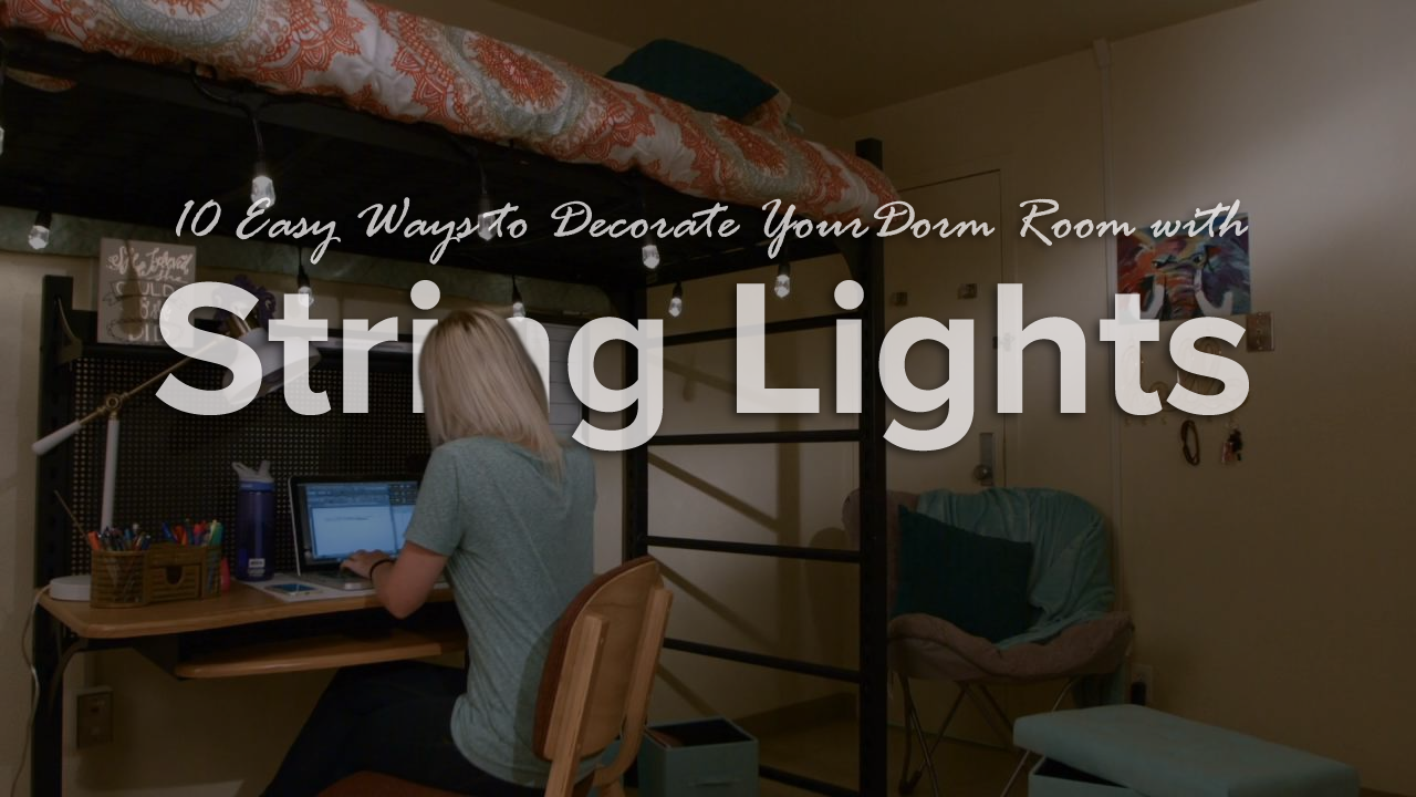 blog.ocm.com/posts/10-easy-ways-to-decorate-your-dorm-room-with-string-lights