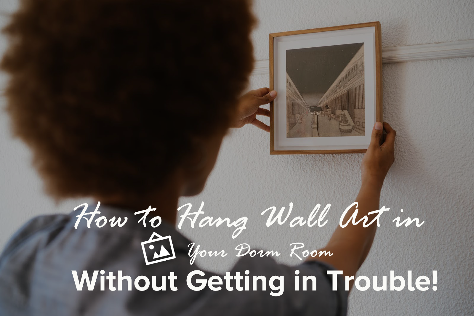 The Best Damage-Free Ways to Make Your Dorm Room Pop