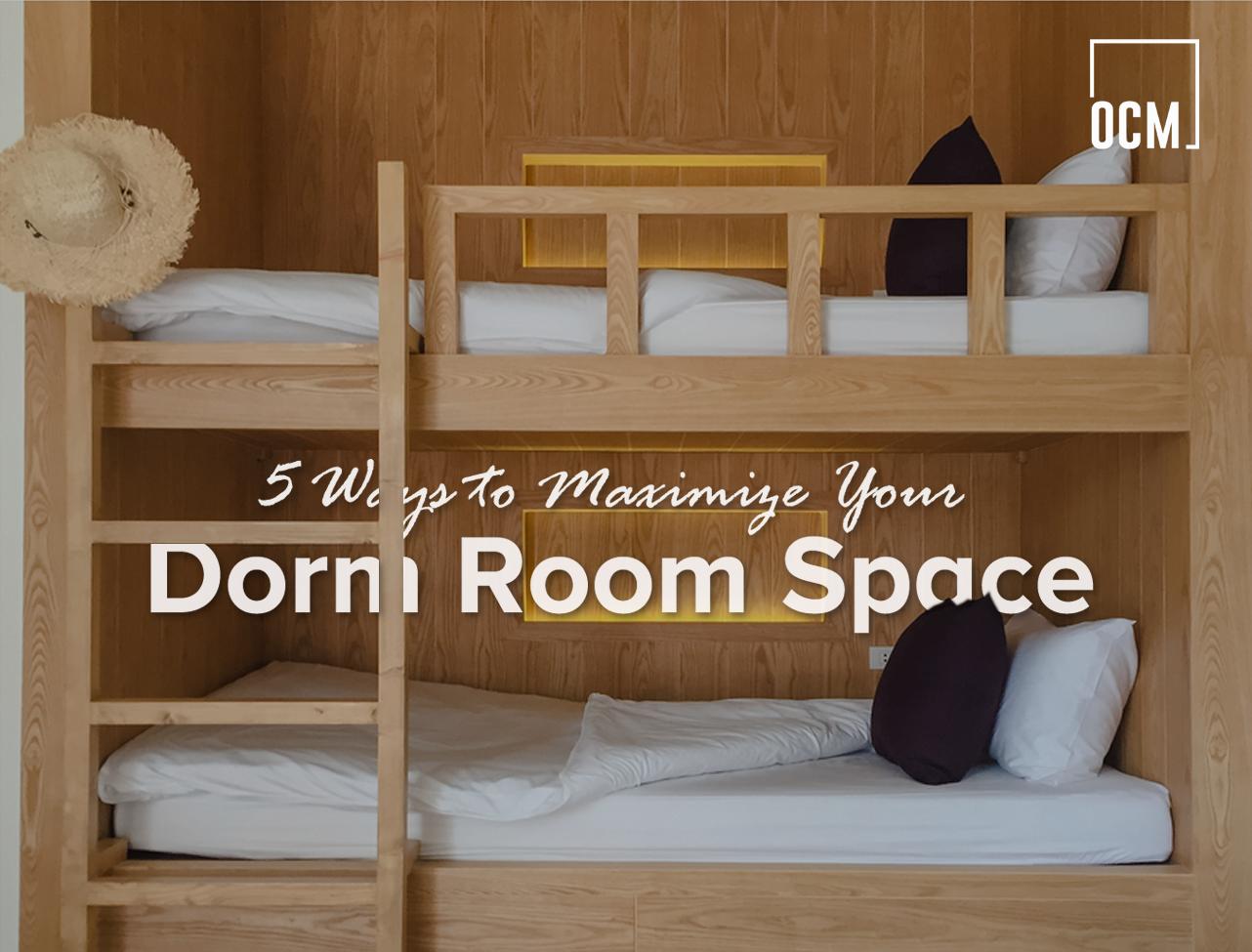 Maximize Your Dorm Room Space