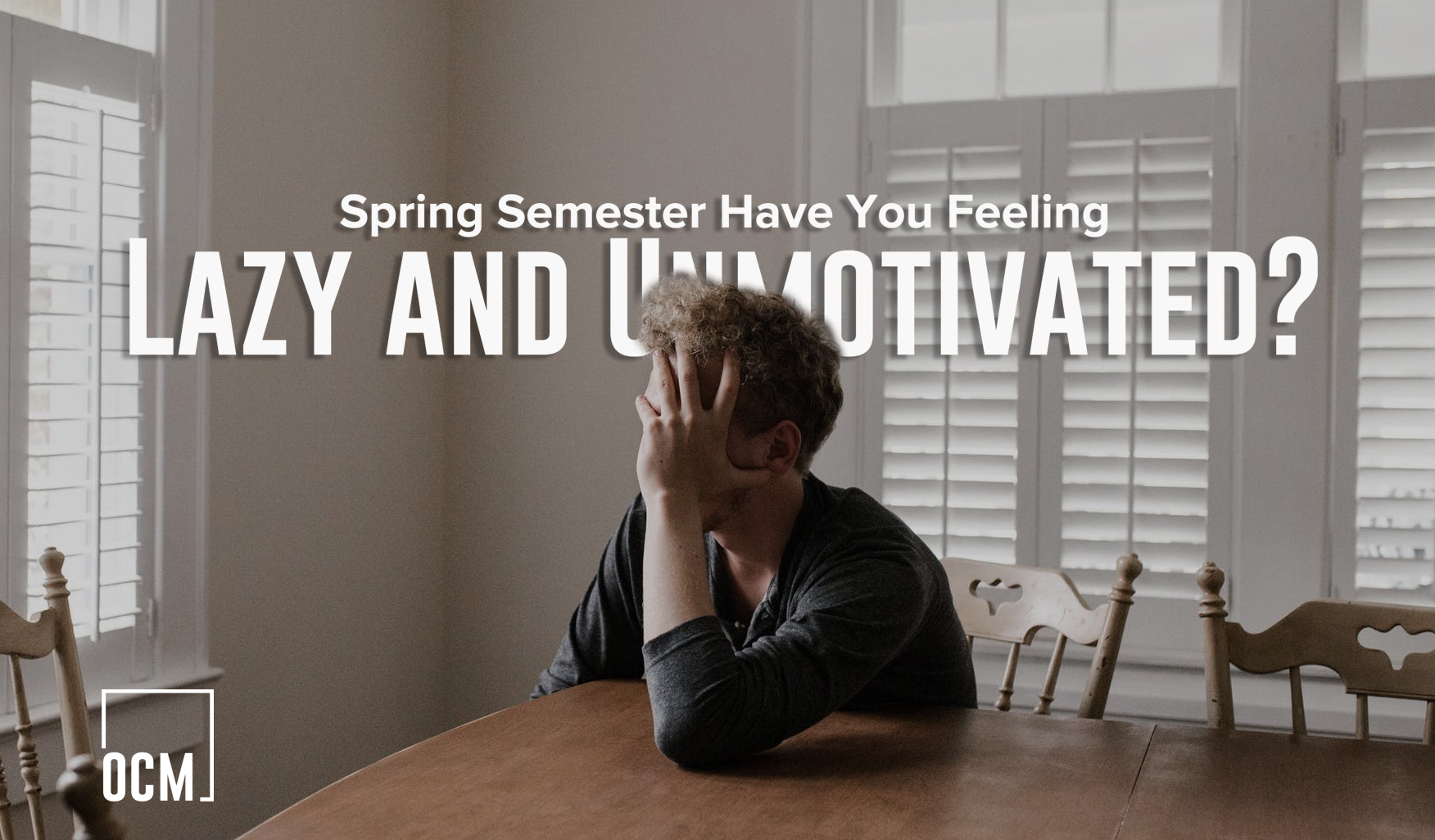 Spring Semester Have You Feeling Lazy and Unmotivated?