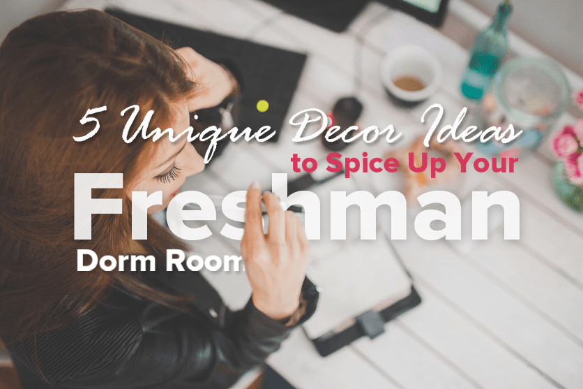 5 Unique Decor Ideas To Spice Up Your Freshman Dorm Room