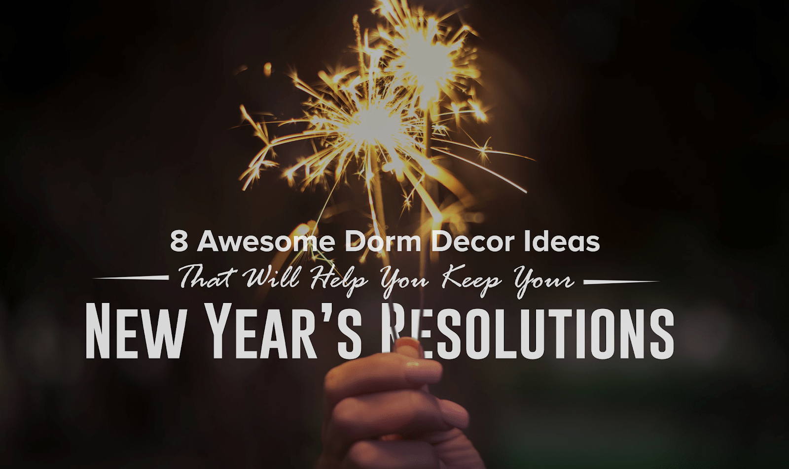 8 Awesome Dorm Decor Ideas That Will Help You Keep Your New Year's Resolutions
