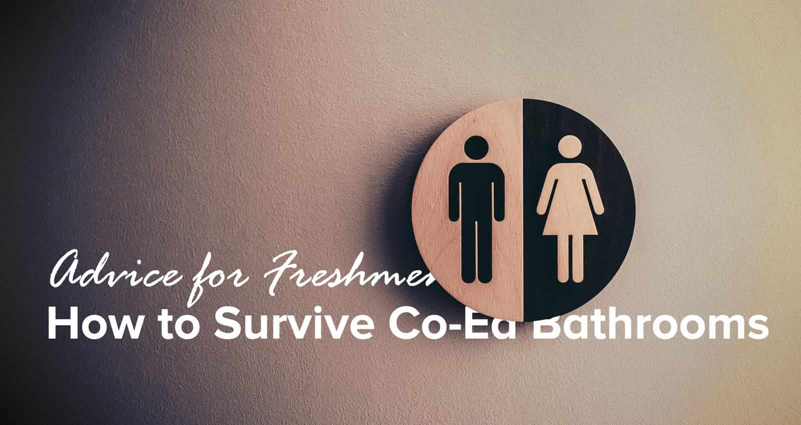 Advice for Freshmen: How to survive co-ed bathrooms