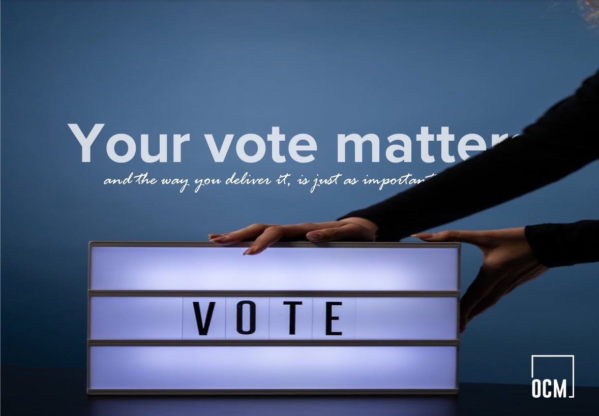 Your vote matters, and the way you deliver it, is just as important.