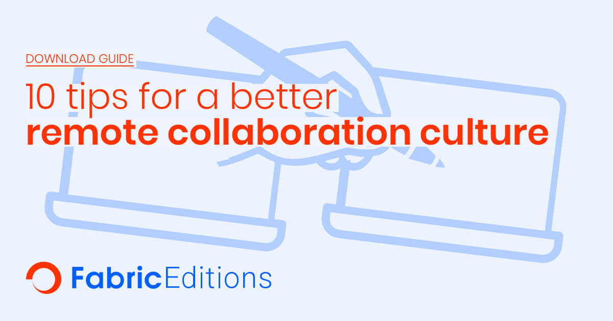 10 tips for a better remote collaboration culture