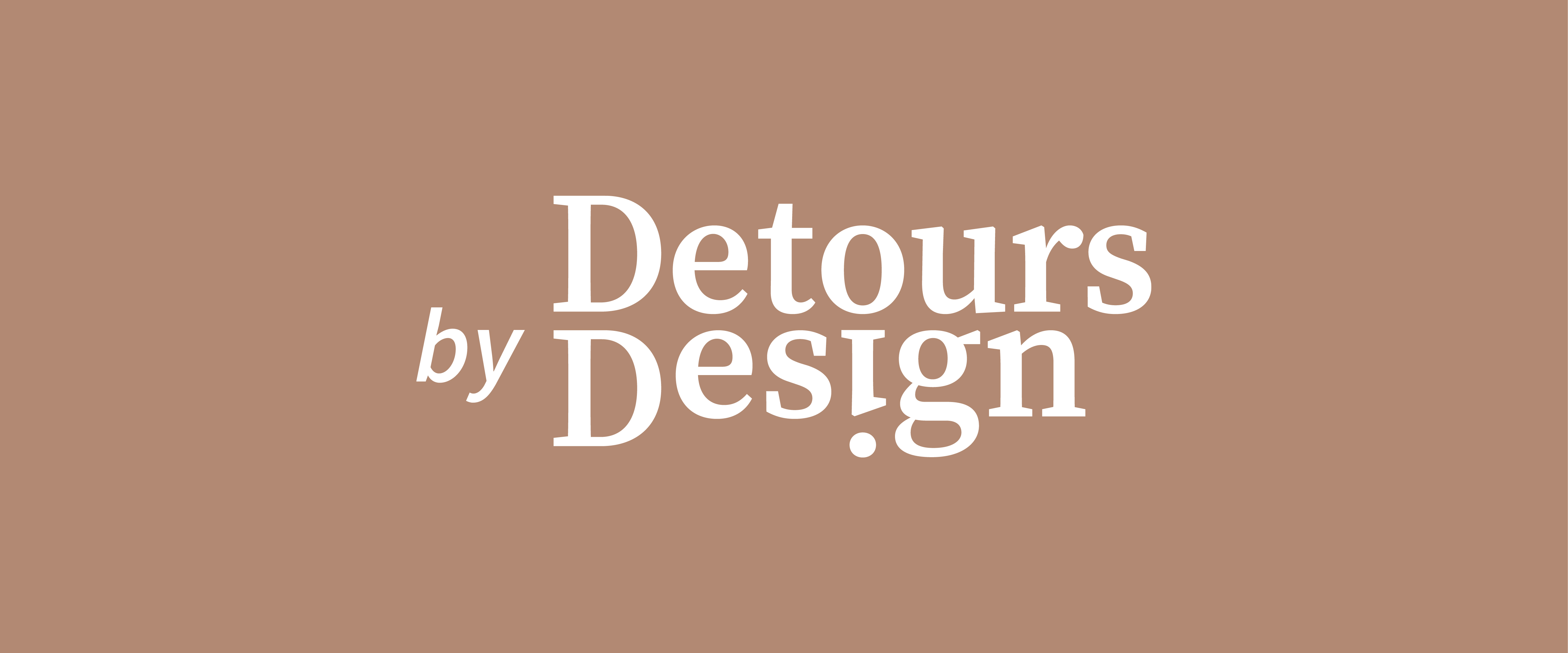 Detours by Design