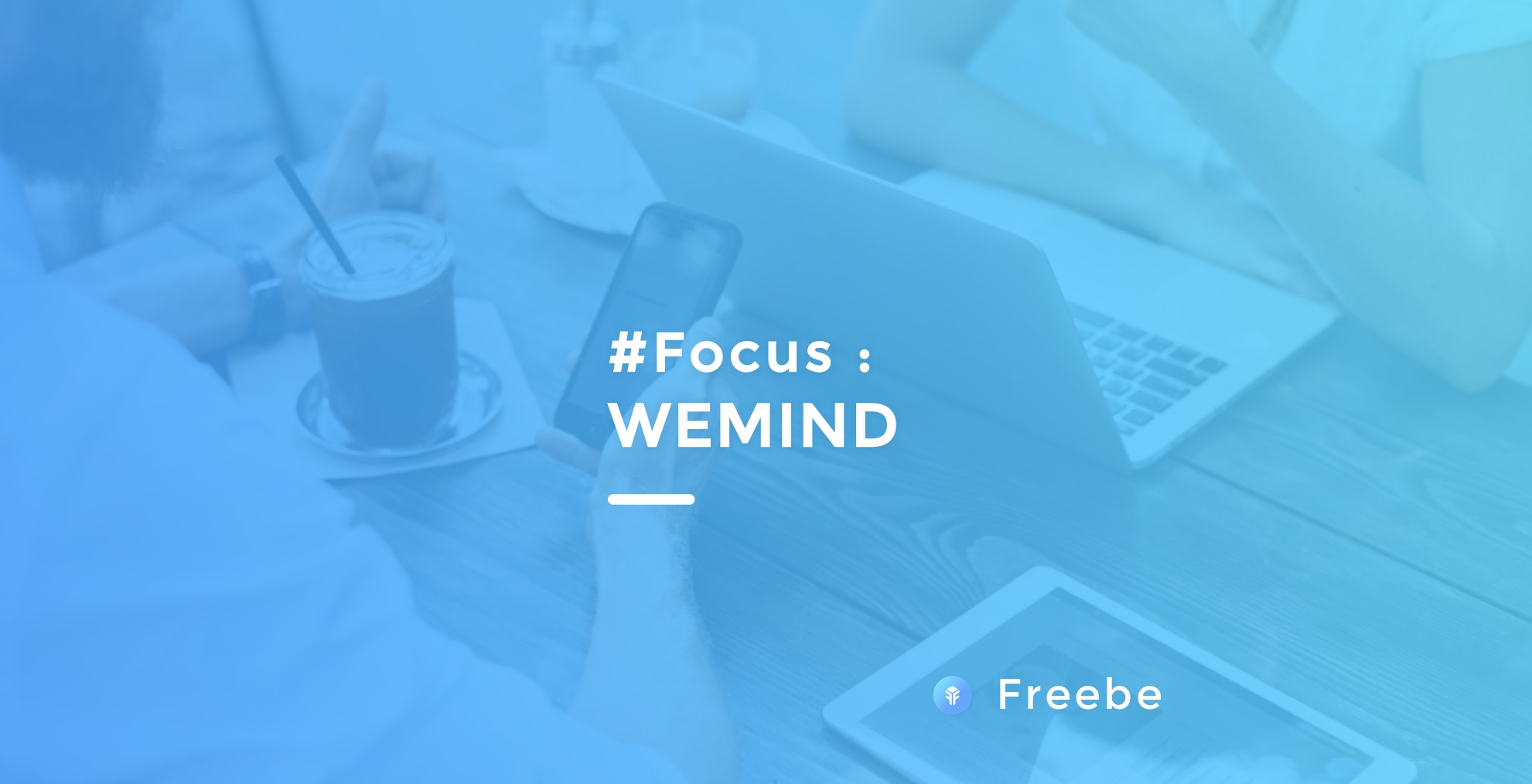 Wemind : Freebe fait partie du comité d'entreprise des freelances !