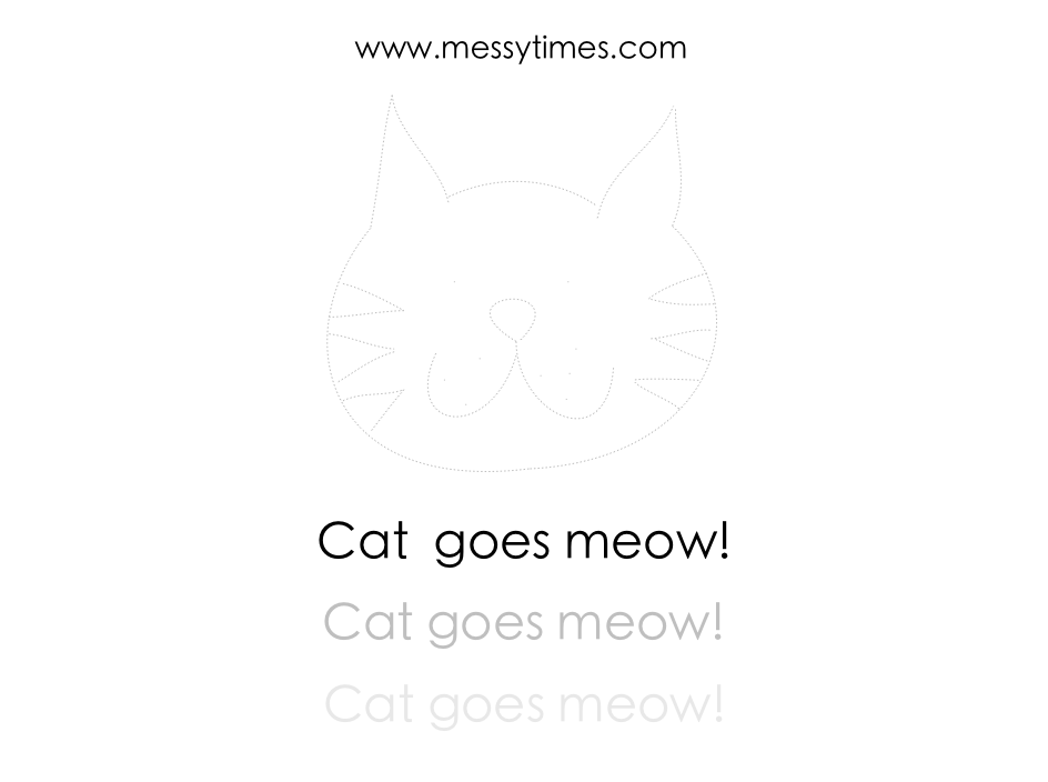 Cat goes meow! Printable dotted version.