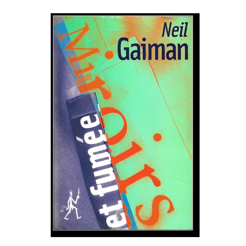 Découvrez un receuil de nouvelles fantastiques de Neil GAIMAN, édité par le Diable Vauvert. Occasion, bon état.