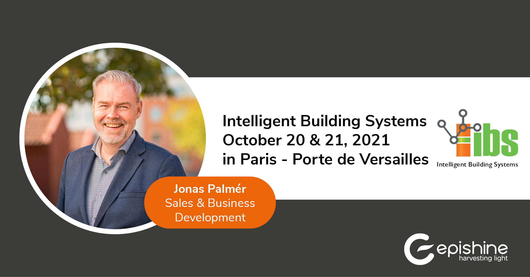 Jonas Palmér, Sales & Business Development at Epishine are at the exhibition IBS on October 20-21, 2021.